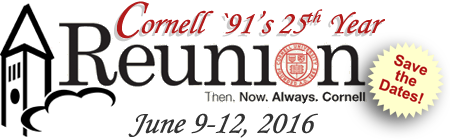 Cornell `91's 25th Year Class Reunion Ithaca, NY, June 9-12, 2016